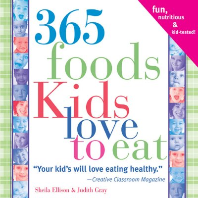 365 Foods Kids Love To Eat By Ellison, Sheila/ Gray, Judith
